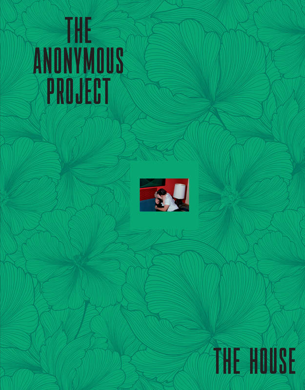 The anonymous project / the house