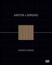 AROTIN & SERGHEI: INFINITE SCREEN /FRANCAIS
