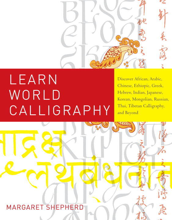 Learn World Calligraphy, Discover African, Arabic, Chinese, Ethiopic, Greek, Hebrew, Indian, Ja