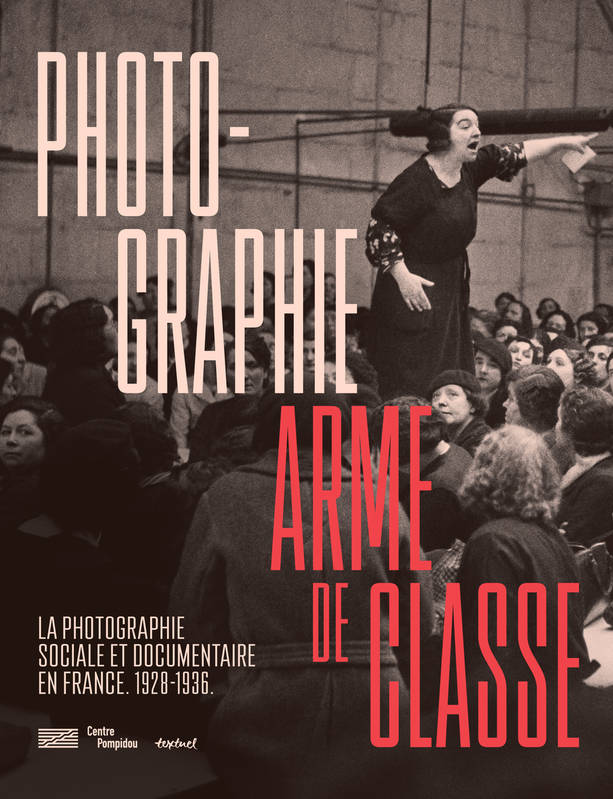 Photographie, arme de classe / la photographie sociale et documentaire en France, 1928-1936