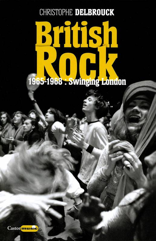 British Rock. 1965-1968 : Swinging London, British Rock, T2