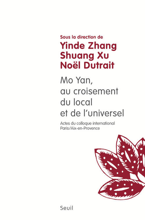 Mo Yan : au croisement du local et de l'universel / actes du colloque international Paris-Aix-en-Pro, (Actes du colloque international Paris-Aix, 2013-2014)