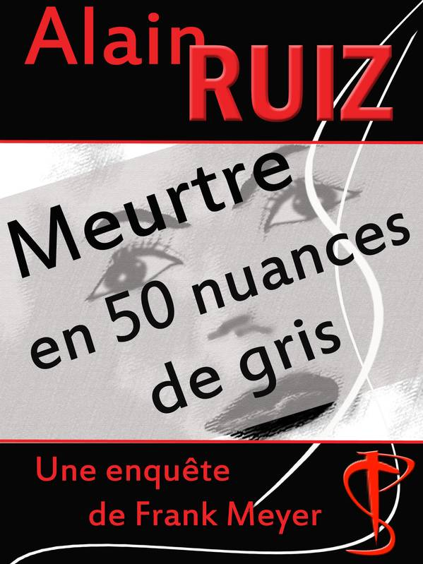 ebook meurtre en 50 nuances de gris alain ruiz agn s ruiz 2960104547628 librairie. Black Bedroom Furniture Sets. Home Design Ideas