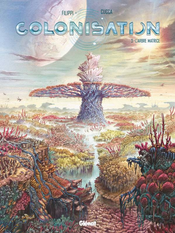 Colonisation - Tome 03, L'arbre matrice