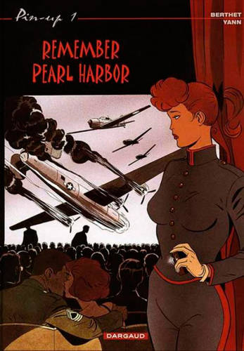 PIN-UP - TOME 1 - REMEMBER PEARL HARBOR (REEDITION), Volume 1, Remember Pearl Harbor