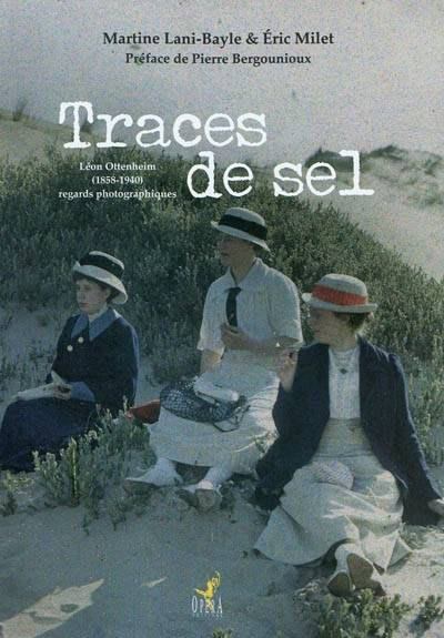 Traces de sel, Léon Ottenheim, regards photographiques, 1858-1940