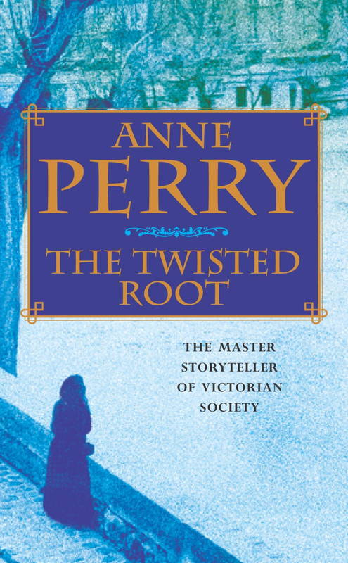 The Twisted Root, A William Monk Novel