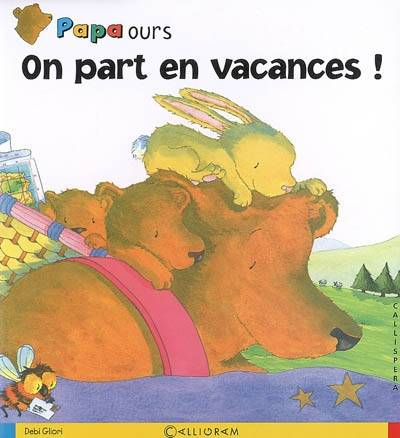 Papa ours, ON PART EN VACANCES