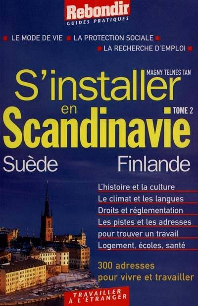S'installer en Scandinavie., Tome 2, Suède et Finlande, S'installer en Scandinavie