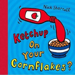 Ketchup on your cornflakes, Livre