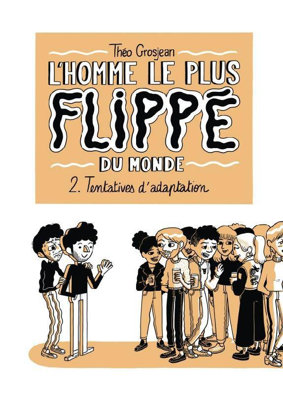 L'Homme le plus flippé du monde T02, 2. tentatives d'adaptation