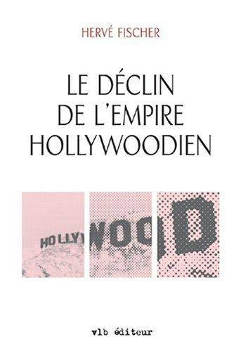 Le déclin de l'empire hollywoodien