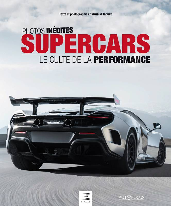 Supercars / le culte de la performance