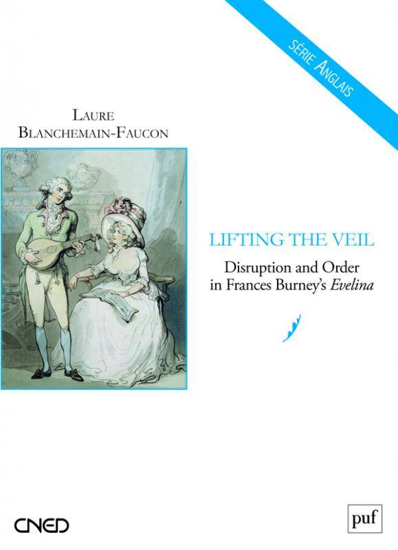 Lifting the veil, disruption and order in Frances Burney's