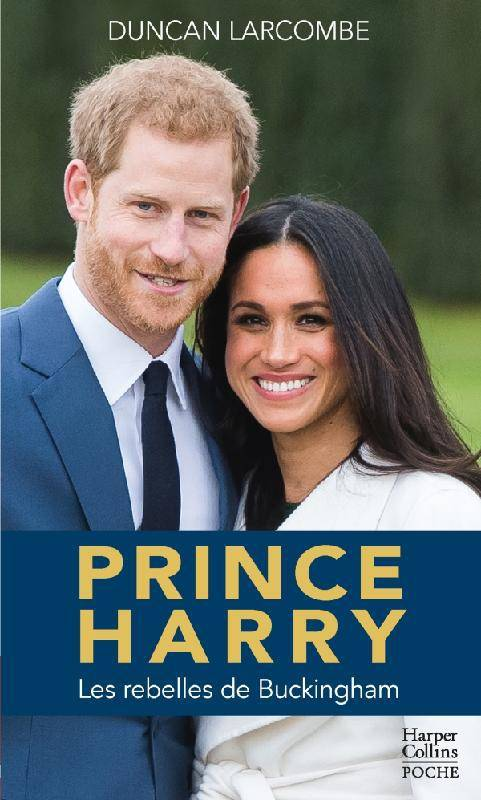 Prince Harry, La biographie de l'enfant terrible de la couronne d'Angleterre