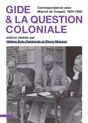 Gide & la question coloniale : correspondance avec Marcel de Coppet, 1924-1950