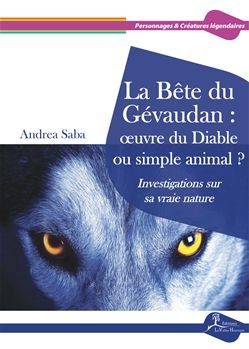 La Bête du Gévaudan : œuvre du Diable ou simple animal ?, Investigations sur sa vraie nature