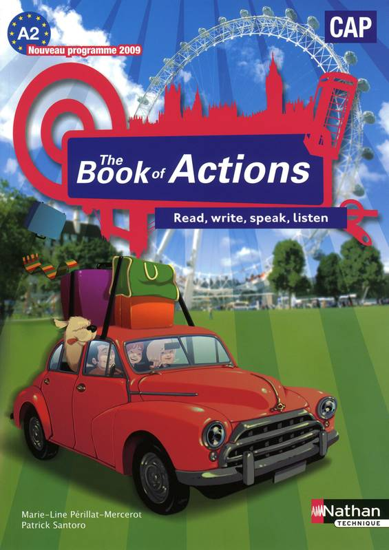 The book of actions / read, write, speak, listen : CAP, A2 nouveau programme 2009