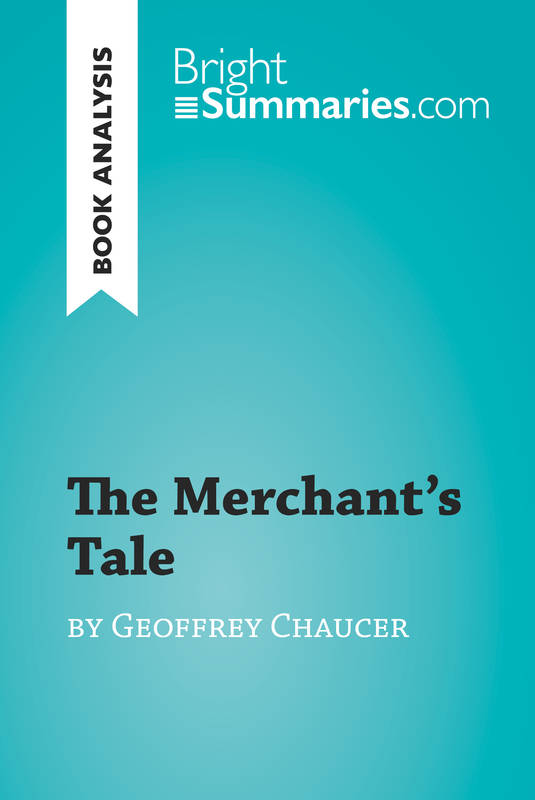 The Merchant's Tale by Geoffrey Chaucer (Book Analysis), Detailed Summary, Analysis and Reading Guide