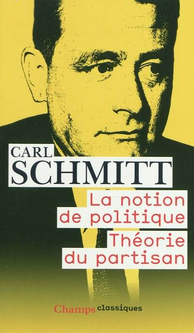 LA NOTION DE POLITIQUE - THEORIE DU PARTISAN (NC)