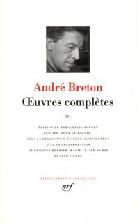 Oeuvres complètes / André Breton, III, Œuvres complètes (Tome 3)