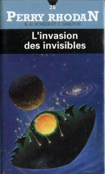 Perry Rhodan - 26 - L'Invasion des invisibles