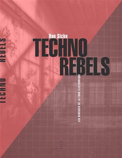 Techno Rebels - Les pionniers de la techno de Détroit