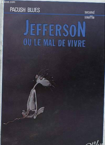 Pacush blues ., 2, Pacush blues. Second Souffle. Jefferson ou le mal de vivre