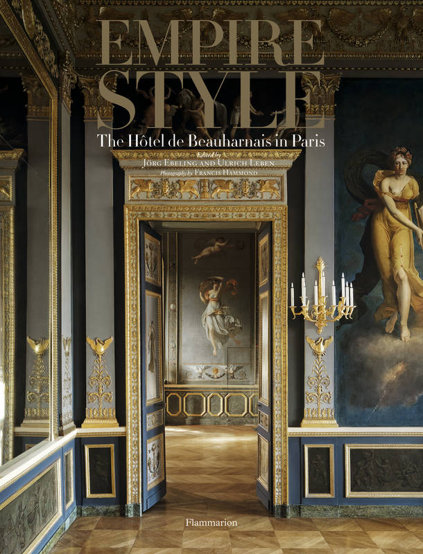 EMPIRE STYLE: THE HOTEL DE BEAUHARNAIS IN PARIS (ANG)