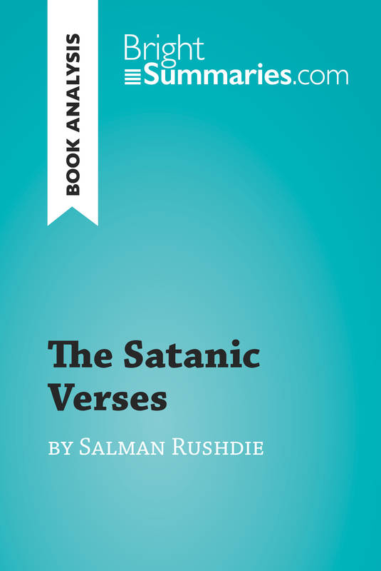 The Satanic Verses by Salman Rushdie (Book Analysis), Detailed Summary, Analysis and Reading Guide