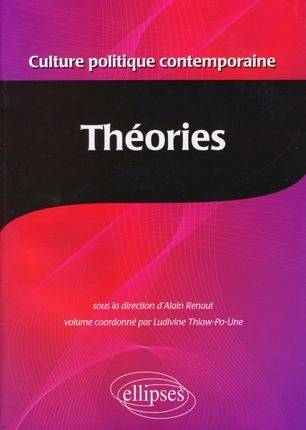 CULTURE POLITIQUE CONTEMPORAINE. VOLUME 3 - LES THEORIES, Volume 3, Théories