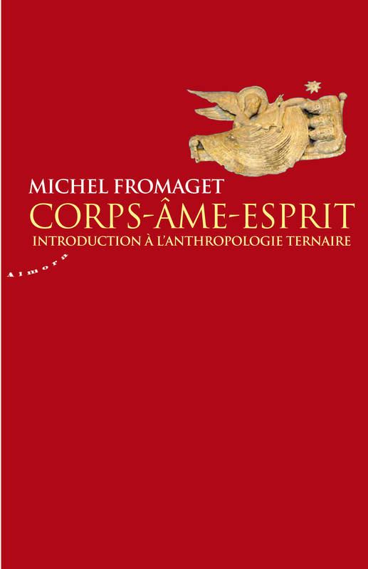 Corps, âme, esprit, introduction à l'anthropologie ternaire