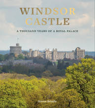 WINDSOR CASTLE: 1,000 YEARS OF A ROYAL PALACE /ANGLAIS