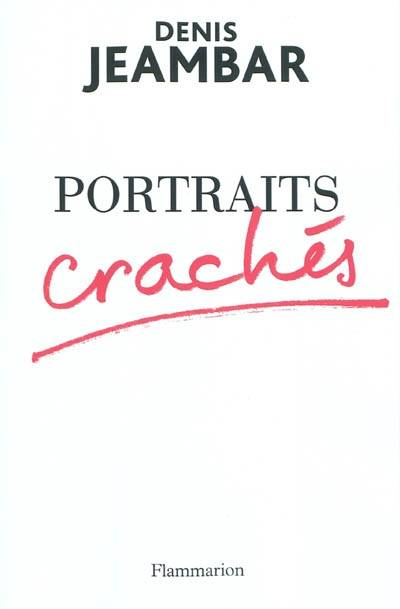 Portraits crachés