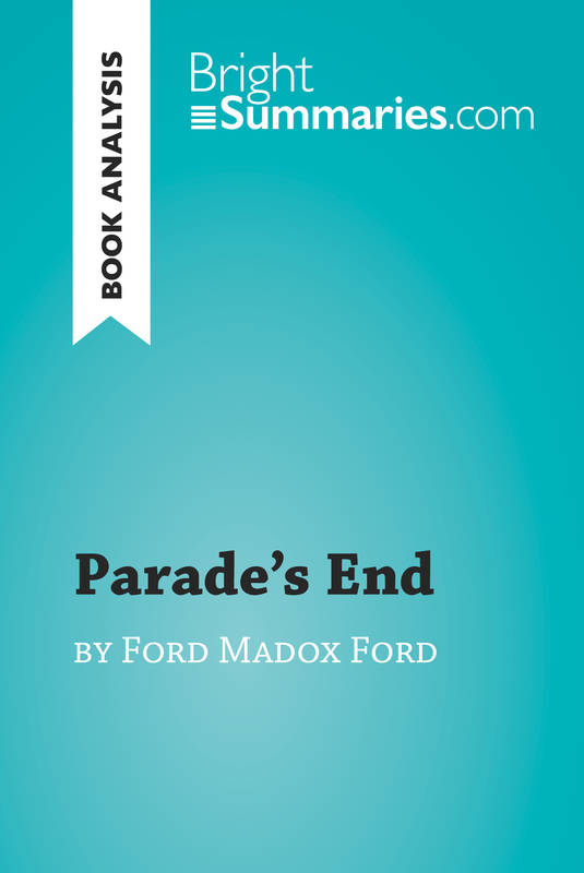 Parade's End by Ford Madox Ford (Book Analysis), Detailed Summary, Analysis and Reading Guide