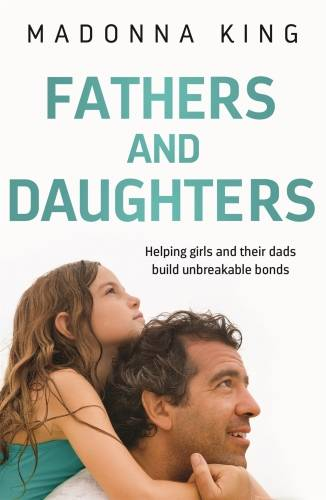 Fathers and Daughters, Helping girls and their dads build unbreakable bonds