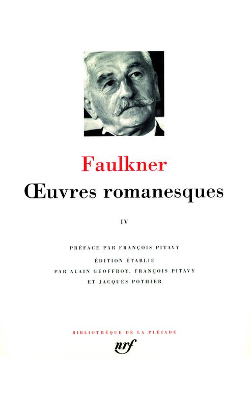 Oeuvres romanesques / Faulkner., IV, Œuvres romanesques (Tome 4)