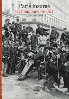 Paris insurgé, La Commune de 1871