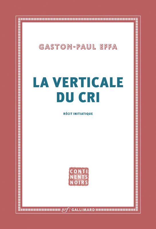 La verticale du cri. Récit initiatique