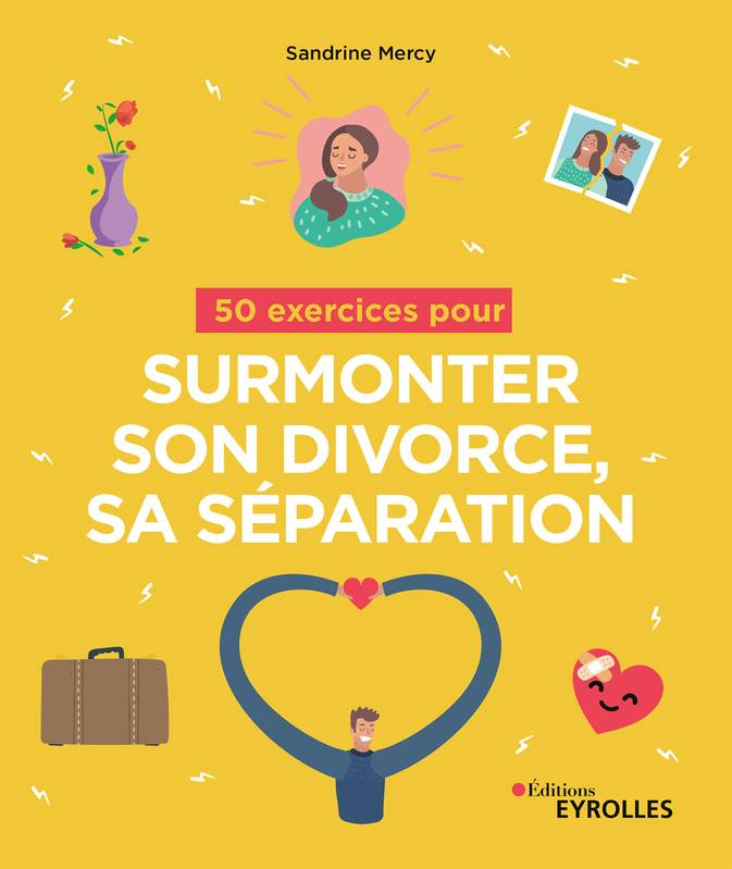 50 exercices pour surmonter son divorce, sa séparation
