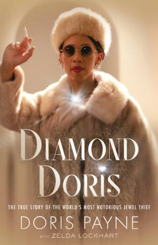 Diamond Doris, The True Story of the World's Most Notorious Jewel Thief