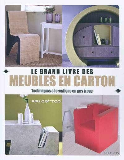 livre le grand livre des meubles en carton techniques et cr ations en pas pas techniques. Black Bedroom Furniture Sets. Home Design Ideas