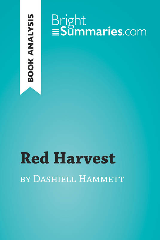 Red Harvest by Dashiell Hammett (Book Analysis), Detailed Summary, Analysis and Reading Guide