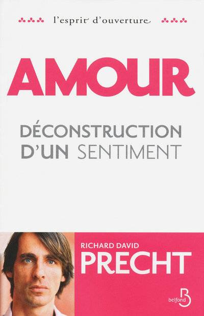 Amour, déconstruction d'un sentiment, Déconstruction d'un sentiment