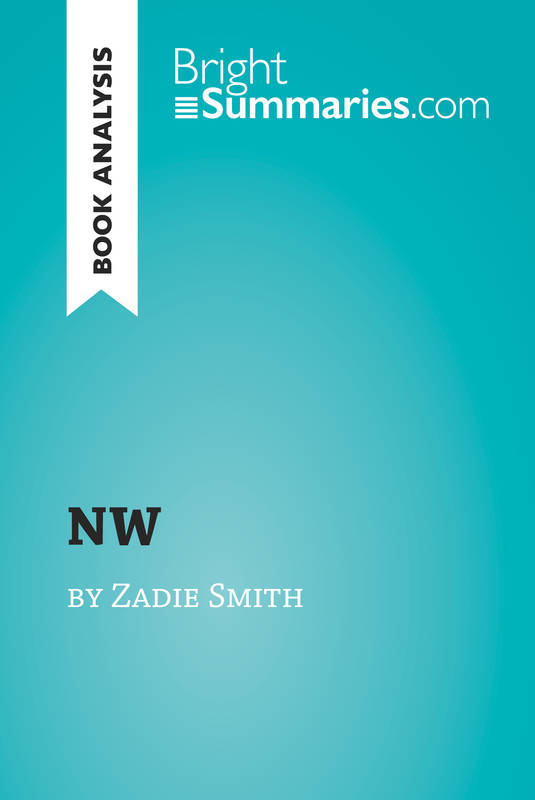NW by Zadie Smith (Book Analysis), Detailed Summary, Analysis and Reading Guide