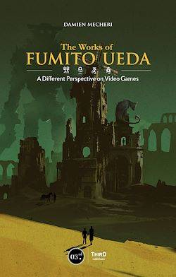 The Works of Fumito Ueda, A Different Perspective on Video Games