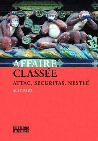 Affaire classée, Attac, Securitas, Nestlé