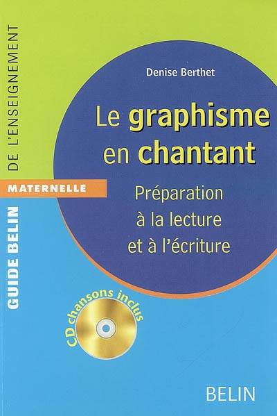GRAPHISME EN CHANTANT : PREPARATION A LA LECTURE (LE)