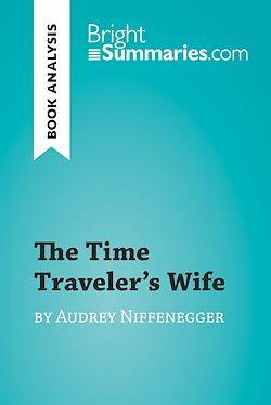 The Time Traveler's Wife by Audrey Niffenegger (Book Analysis), Detailed Summary, Analysis and Reading Guide