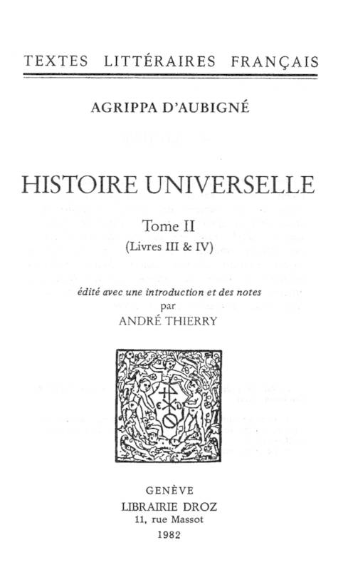 Histoire universelle, Tome II, Livres III & IV